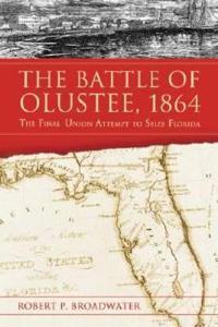 The Battle of Olustee, 1864