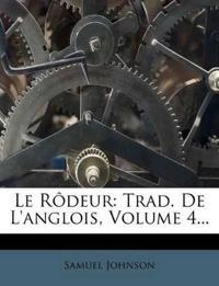 Le Rôdeur: Trad. De L'anglois, Volume 4...