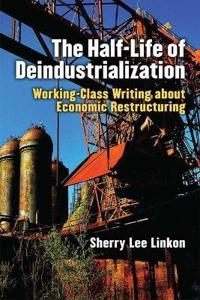 The Half-Life of Deindustrialization