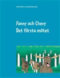 Fanny och Chevy. Det första mötet