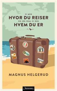 Si meg hvor du reiser og jeg skal si deg hvem du er - Magnus Helgerud   Ridgeroadrun.org