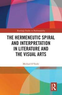 The Hermeneutic Spiral and Interpretation in Literature and the Visual Arts