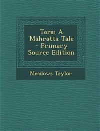 Tara: A Mahratta Tale
