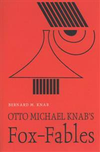 Otto Michael Knab's Fox-fables