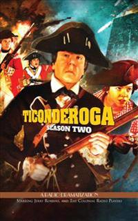 Ticonderoga - Season Two: A Radio Dramatization