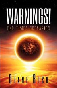 Warnings! End Times Scenarios