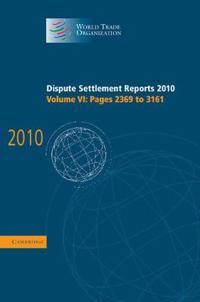 World Trade Organization Dispute Settlement Reports Dispute Settlement Reports 2010
