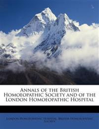 Annals of the British Homoeopathic Society and of the London Homoeopathic Hospital