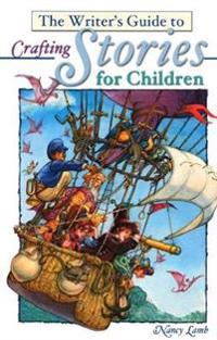 Writer's Guide to Crafting Stories for Children