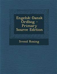 Engelsk-Dansk Ordbog - Primary Source Edition