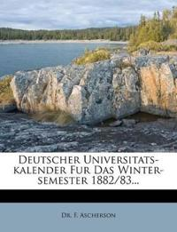 Deutscher Universitats-kalender Fur Das Winter-semester 1882/83...