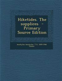 Hiketides. the Supplices - Primary Source Edition