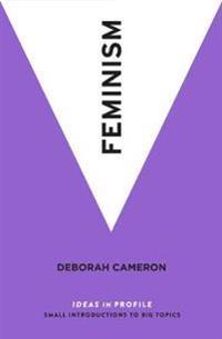 Feminism - ideas in profile