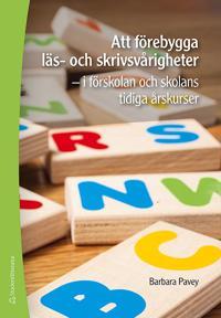 Att förebygga läs- och skrivsvårigheter - - i förskolans och skolans tidiga årskurser
