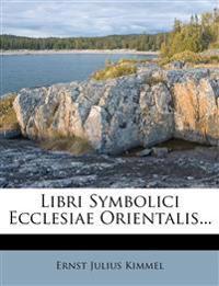 Libri Symbolici Ecclesiae Orientalis...
