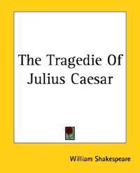 The Tragedie Of Julius Caesar