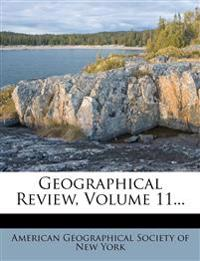 Geographical Review, Volume 11...