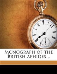 Monograph of the British aphides ..