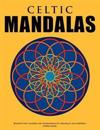 Celtic Mandalas - Beautiful Mandalas and Patterns for Colouring In, Relaxation and Meditation