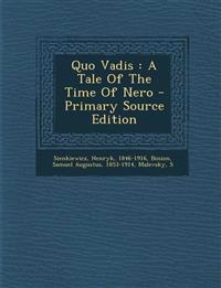 Quo Vadis : A Tale Of The Time Of Nero - Primary Source Edition