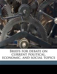 Briefs for debate on current political, economic, and social topics
