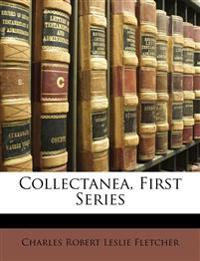 Collectanea, First Series