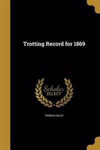 TROTTING RECORD FOR 1869