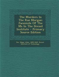The Murders In The Rue Morgue; Facsimile Of The Ms In The Drexel Institute
