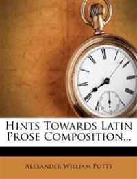 Hints Towards Latin Prose Composition...