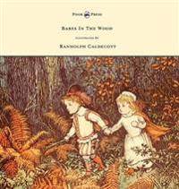BABES IN THE WOOD - ILLUS BY R