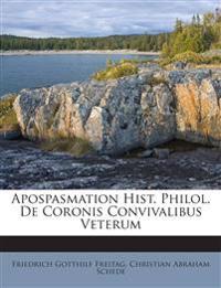 Apospasmation Hist. Philol. De Coronis Convivalibus Veterum