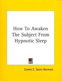How to Awaken the Subject from Hypnotic Sleep