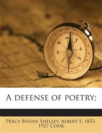 A defense of poetry;