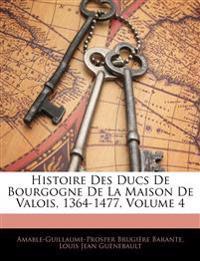 Histoire Des Ducs De Bourgogne De La Maison De Valois, 1364-1477, Volume 4