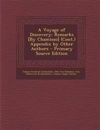 A Voyage of Discovery: Remarks [By Chamisso] (Cont.) Appendix by Other Authors - Primary Source Edition