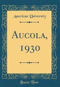 Aucola, 1930 (Classic Reprint)