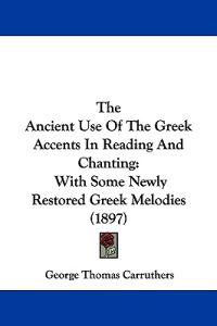 The Ancient Use of the Greek Accents in Reading and Chanting