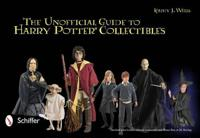The Unofficial Guide to Harry Potter Collectibles