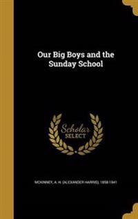 OUR BIG BOYS & THE SUNDAY SCHO