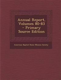 Annual Report, Volumes 80-83 - Primary Source Edition