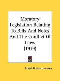 Moratory Legislation Relating to Bills and Notes and the Conflict of Laws