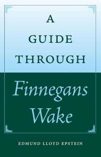 A Guide Through Finnegans Wake