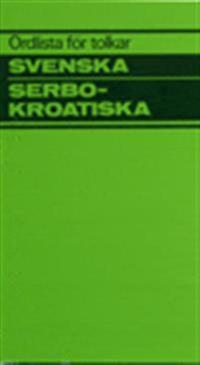 Ordlista för tolkar Svenska Serbokroatiska