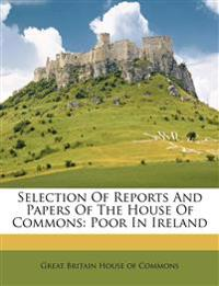 Selection Of Reports And Papers Of The House Of Commons: Poor In Ireland