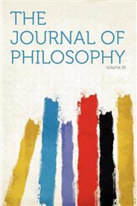The Journal of Philosophy Volume 16