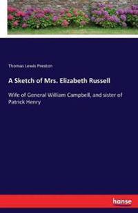 A Sketch of Mrs. Elizabeth Russell