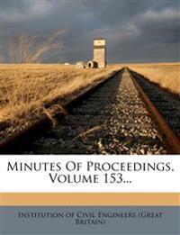 Minutes of Proceedings, Volume 153...