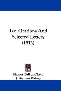 Ten Orations and Selected Letters