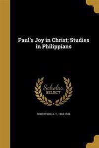 PAULS JOY IN CHRIST STUDIES IN