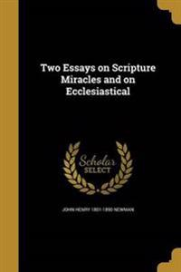 2 ESSAYS ON SCRIPTURE MIRACLES